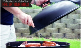 10 Products to Make You Fire Up Your Grill