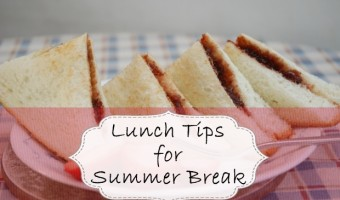 Lunch Tips for Summer Break