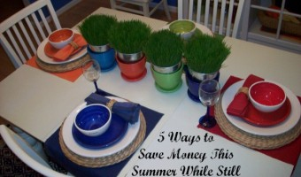 5 ways to save money this summer while still enjoying yourself