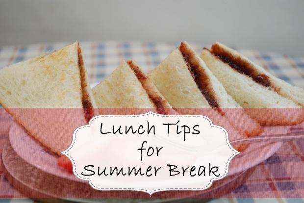 Lunch Tips for Summer Break